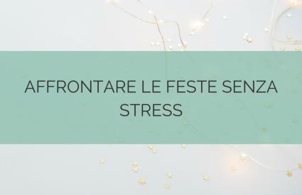 Affrontare le feste senza stress