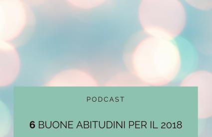 Episodio #4 – 6 Buone abitudini per il 2018