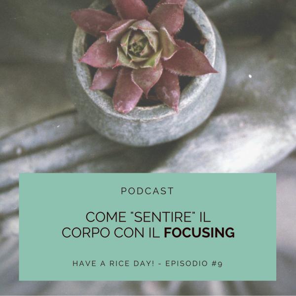 """Episodio #9 – Come """"sentire"""" il corpo con il Focusing"""