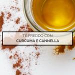 Tè freddo con curcuma e cannella