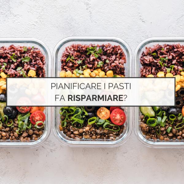 Pianificare i pasti fa risparmiare?