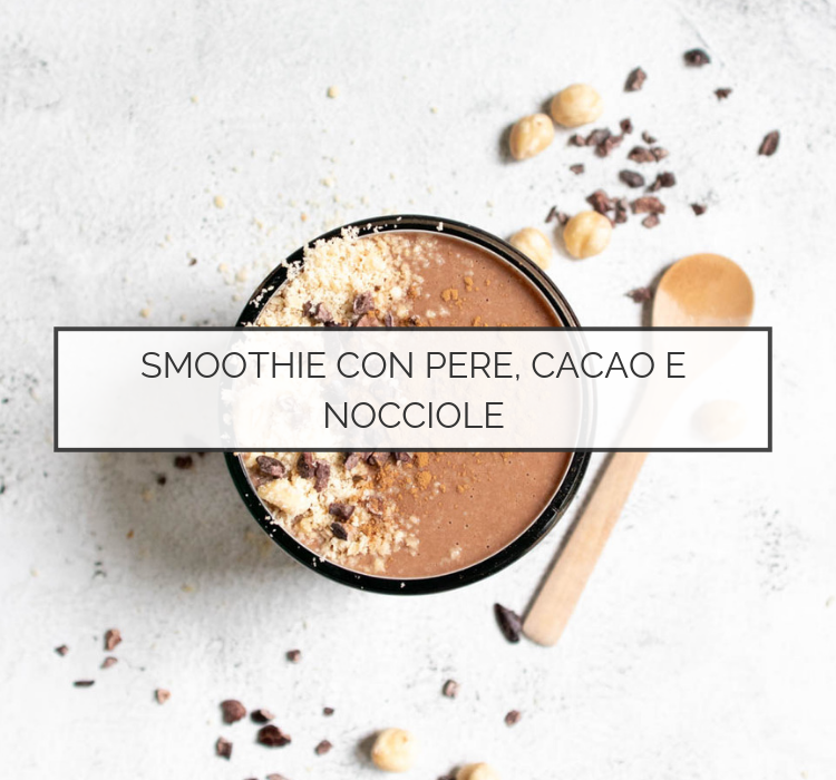 Smoothie con cacao, pere e nocciole